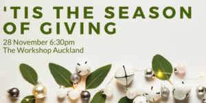 'Tis the Season of Giving @ The Workshop Auckland | Auckland | Auckland | New Zealand