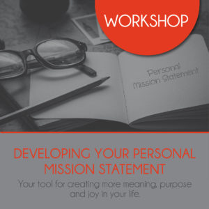 Developing YOUR Personal Mission Statement:  Your tool for creating more meaning, purpose & joy in your life @ Mother-Well Holistic Health | Auckland | Auckland | New Zealand