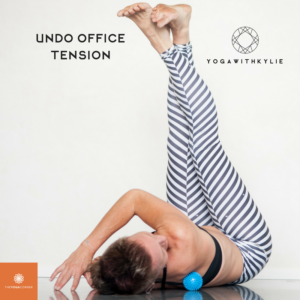 Undo Office Tension – prepare for a pain free holiday season with Kylie Harris @ The Yoga Corner