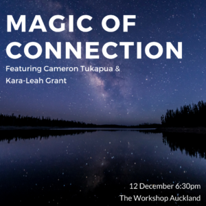 Magic of connection @ The Workshop Auckland | Auckland | Auckland | New Zealand