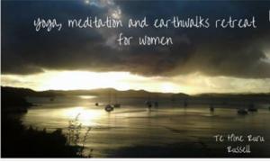 Yoga, Meditation and Earthwalks Retreat @ Te Hine Ruru Retreat Russell   Russell   Northland   New Zealand