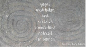 Women's Yoga, Meditation and Creative Connections Retreat @ Te Hine Ruru Retreat | Russell | Northland | New Zealand