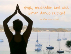 Yoga, Meditation and Wise Woman Dance Retreat @ Te Hine Ruru Retreat | Russell | Northland | New Zealand